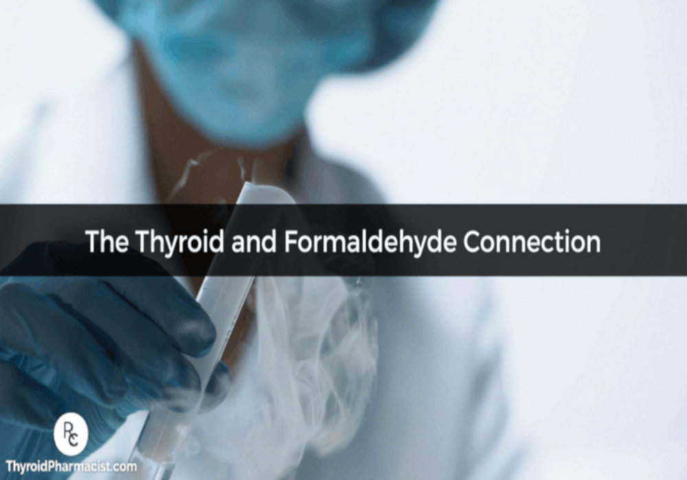The Thyroid and Formaldehyde Connection